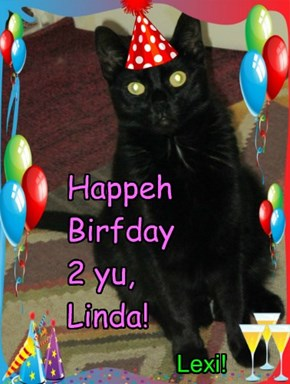 Happeh Birfday 2 yu, Linda!