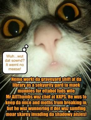 Nemo habs skarey job at da KKPS Library!