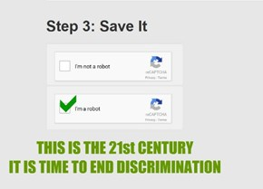 THIS IS THE 21st CENTURY  IT IS TIME TO END DISCRIMINATION
