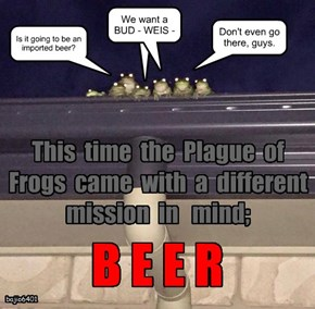 This  time  the  Plague  of  Frogs  came  with  a  different  mission  in   mind;
