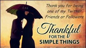 Thank you for being one of my Twitter Friends or Followers