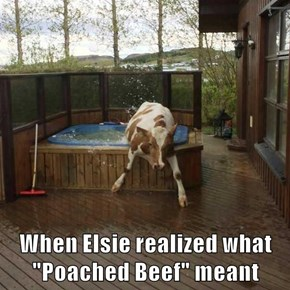 """When Elsie realized what """"Poached Beef"""" meant"""