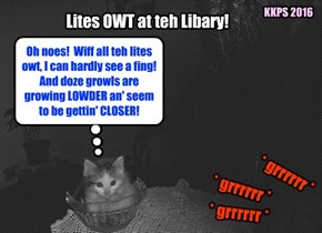 All of a sudden, all the lites in the KKPS Libary go dark! Fast thinking Sekurity Gard Nemo kwickly takes refuge in a bowl to assess teh situashun.. and nearby growls grow louder! How will Nemo surbibe? What must he fite?