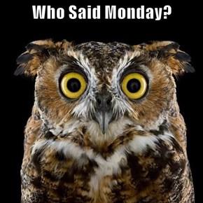 Who Said Monday?