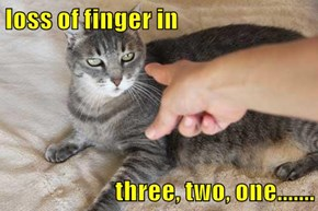 loss of finger in  three, two, one.......