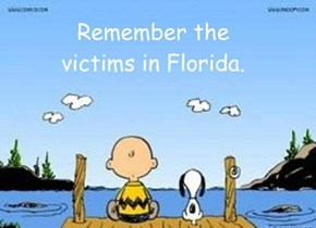 Remember the victims in Florida.
