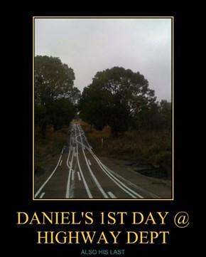 DANIEL'S 1ST DAY @ HIGHWAY DEPT