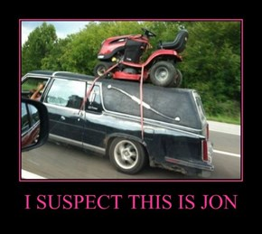 I SUSPECT THIS IS JON