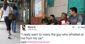 Women Are Using #NoWomanEver To Get Real About Street Harassment