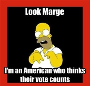 Crazy Homer thinks his vote counts