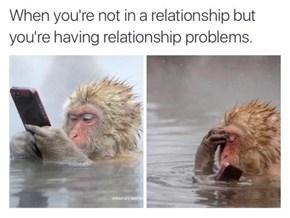 I'm Sad Cuz I'm Not in a Relationship, but I'm Not in a Relationship Cuz I'm Sad
