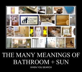 THE MANY MEANINGS OF BATHROOM + SUN