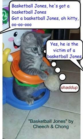"""""""Basketball Jones"""" by Cheech & Chong"""
