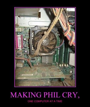 MAKING PHIL CRY,