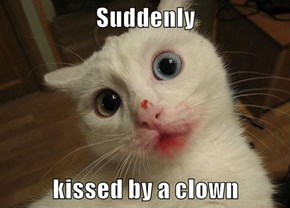 Suddenly  kissed by a clown