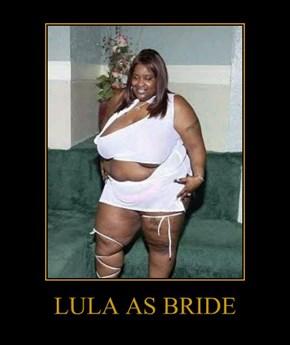 LULA AS BRIDE