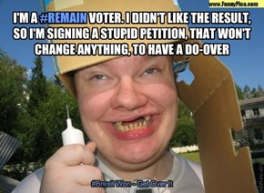 #Remain voters - Sorry, No Do-Overs