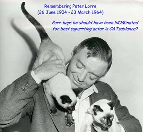 Peter Lorre was a furry different man off-screen