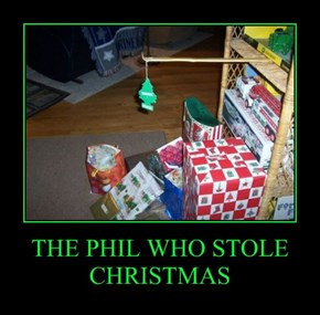 THE PHIL WHO STOLE CHRISTMAS