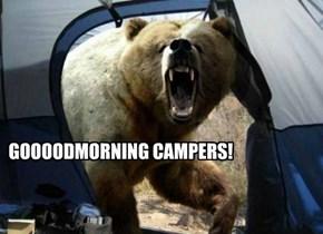 GOOOODMORNING CAMPERS!