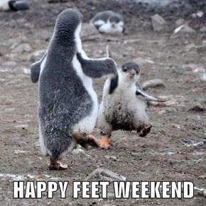 HAPPY FEET WEEKEND