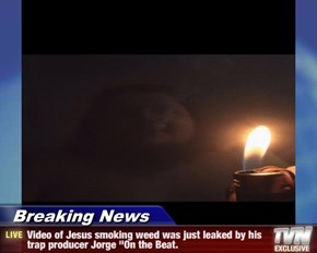 "Breaking News - Video of Jesus smoking weed was just leaked by his trap producer Jorge ""On the Beat."