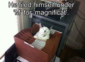 He filed himself under 'M' for 'magnificat'.
