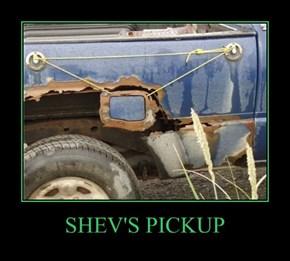 SHEV'S PICKUP