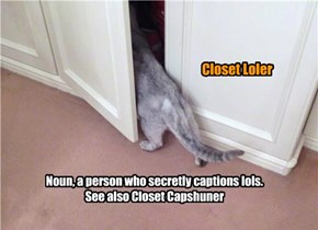 Closet Loler