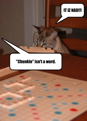 """Chunkle"" isn't a word."