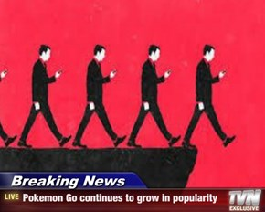 Breaking News - Pokemon Go continues to grow in popularity