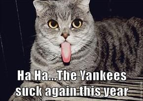 Ha Ha...The Yankees suck again this year