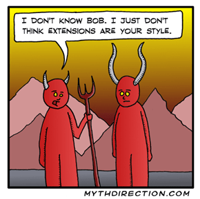 Extensions Just Aren't Your Style, Bob