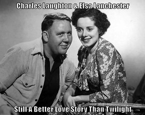 Charles Laughton & Elsa Lanchester  Still A Better Love Story Than Twilight