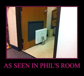 AS SEEN IN PHIL'S ROOM
