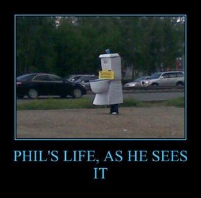 PHIL'S LIFE, AS HE SEES IT