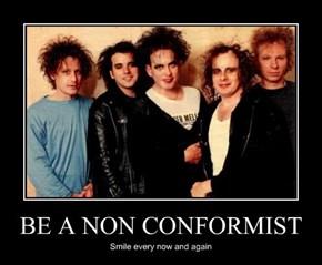 BE A NON CONFORMIST