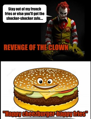 Ronald McDonald's altered ego is fuelled by french fries....