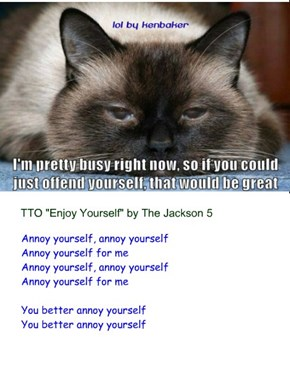 """Annoy Yourself"" (TTO ""Enjoy Yourself"" by The Jackson 5)"