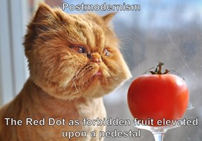 Postmodernism  The Red Dot as forbidden fruit elevated upon a pedestal