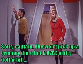 Sorry captain. She won't pick up a crummy dime but MAYBE a fifty dollar bill...
