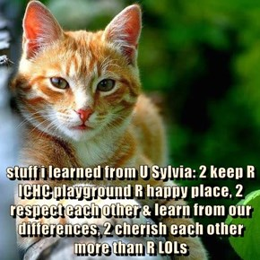 stuff i learned from U Sylvia: 2 keep R ICHC playground R happy place, 2 respect each other & learn from our differences, 2 cherish each other more than R LOLs