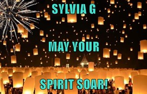 SYLVIA G MAY YOUR SPIRIT SOAR!