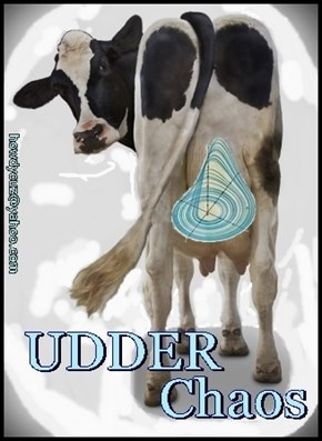 UDDER Chaos - Fun Pun for Smart People.