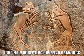 ICHC NOW ACCEPTING CAVEMAN DRAWINGS