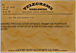 IGNORZ PREVIUS STOP AFRAIDS FRUMP AN PEWTIN IN COALISHUNZ STOP STOP STOP AI CAN HAS CANADA TOO STOP
