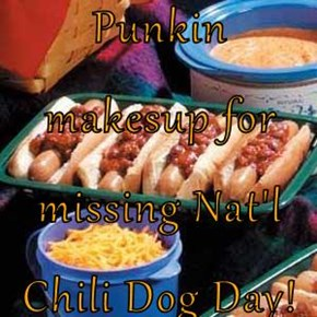Punkin makesup for missing Nat'l Chili Dog Day!