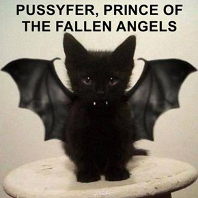 PUSSYFER, PRINCE OF THE FALLEN ANGELS