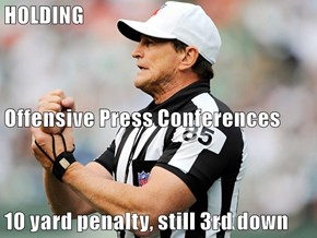 HOLDING Offensive Press Conferences  10 yard penalty, still 3rd down