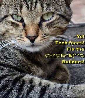 Yo!                                                                          Tech-faces!                                                                             Fix the